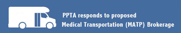 PPTA responds to proposed Medical Transportation (MATP) Brokerage